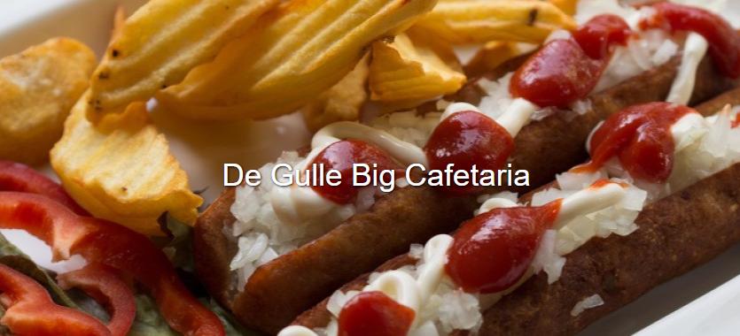Cafetaria De Gulle Big